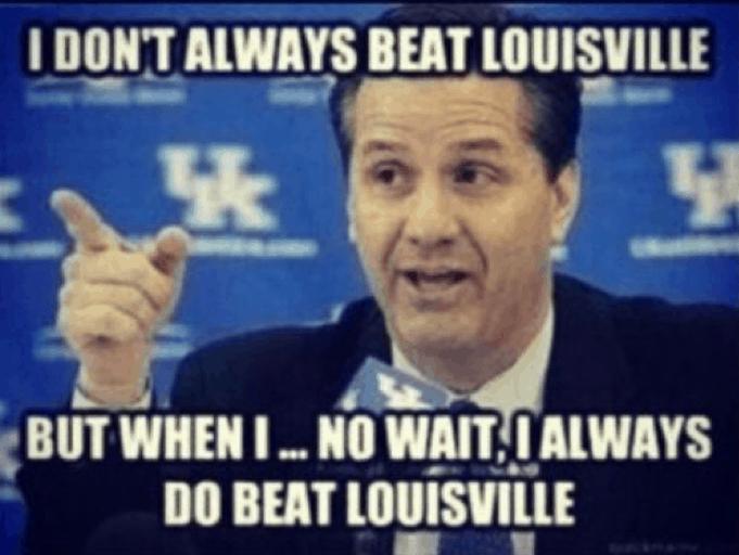 We always beat Louisville